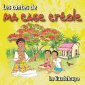 Les contes de ma case créole par Magguy Faraux